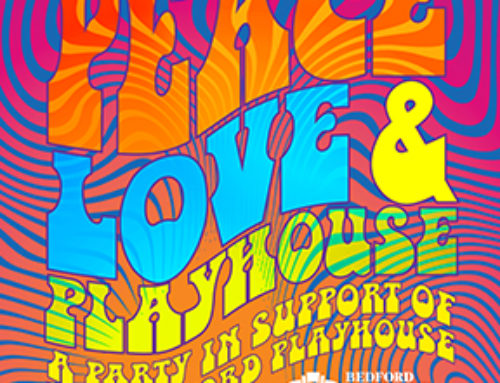 PEACE ~ LOVE & PLAYHOUSE at Bedford Playhouse on Saturday, JUNE 22
